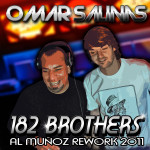 182 Brothers Re-work 2011 (Original Mix)  Omar Salinas, Al Munoz