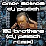 182 brothers (Dj Peisch Remix)Omar Salinas-,Dj Peisch