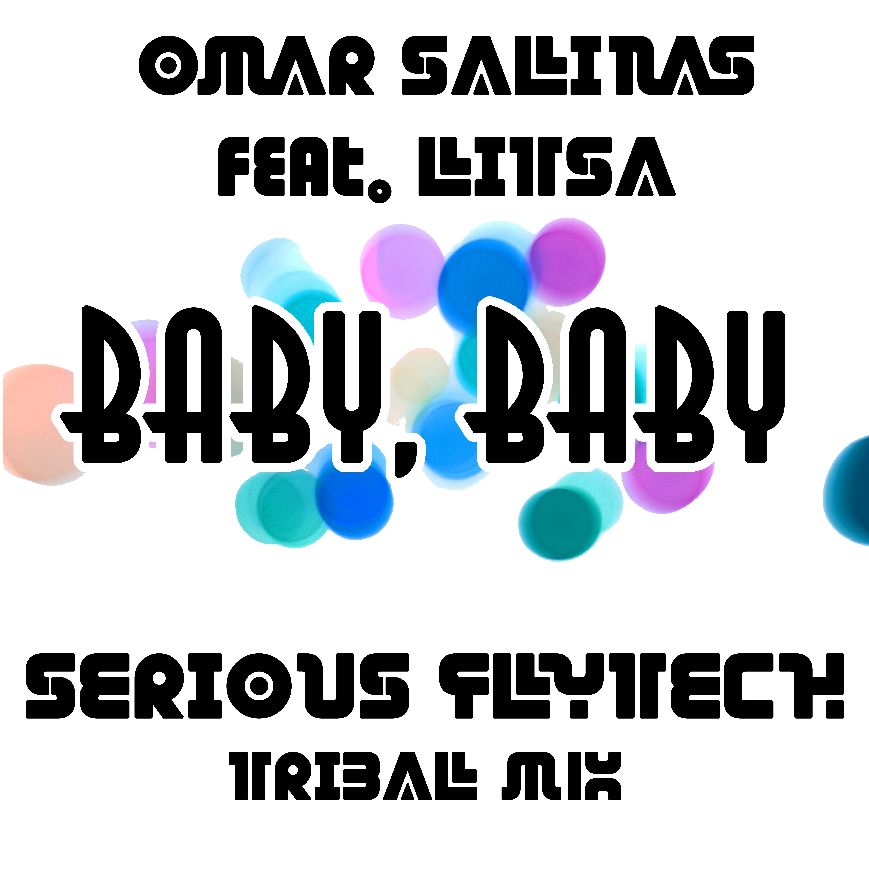 Baby baby (Serious Flytech Tribal Mix) Omar Salinas feat Litsa