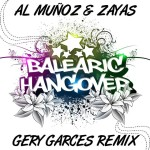 Balearic Hangover(Gery Garces Mix)  Al Munoz, Zayas