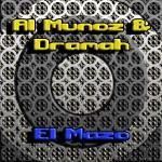 El Mazo ( Original Mix ) - Al Munoz & Dramah