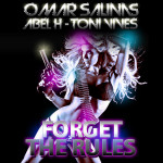 Forget The Rules (Original Mix)- Omar Salinas, Abel H, Toni Vives