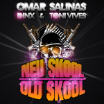 New Skool Old Skool (Original Mix)- Omar Salinas, Toni Vives, Dinx