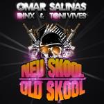 New Skool Old Skool (Original Mix)- Omar Salinas, Toni Vives, Dinx