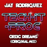 Orzic Dreams (original mix) Jay Rodriguez