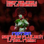 Refrain (Serious FlyTech Tribal Mix)Omar Salinas feat Carla Diamond