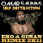 Self Destruction (Eko & Giman Remix 2K11) - Omar Salinas Giman, Eko