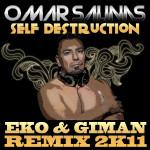 Self Destruction (Eko & Giman Remix 2K11) - Omar Salinas Giman, Eko