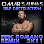 Self Destruction (Eric Romano Remix 2K11) - Omar Salinas
