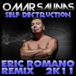 Self Destruction (Eric Romano Remix 2K11) - Omar Salinas