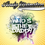 Who's The Daddy (Original Mix) - Andy Manston