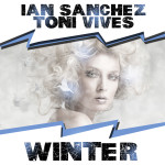 Winter (Original Mix) - Ian Sanchez, Toni Vives